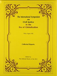 The International Symposium on Civil Justice in the Era of Globalization(民訴施行百年国際シンポ論文集)